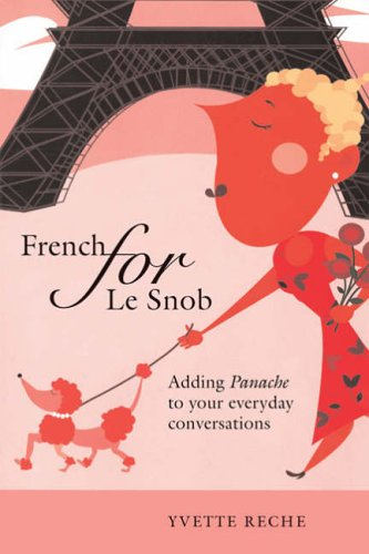 9781861059505: French for Le Snob: Adding Panache to Your Everyday Conversations