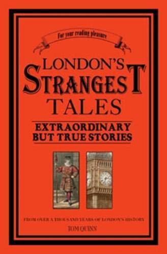 9781861059765: London's Strangest Tales: Extraordinary But True Stories (Strangest series)