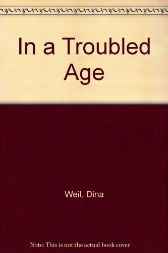 In a Troubled Age: Dina Weil