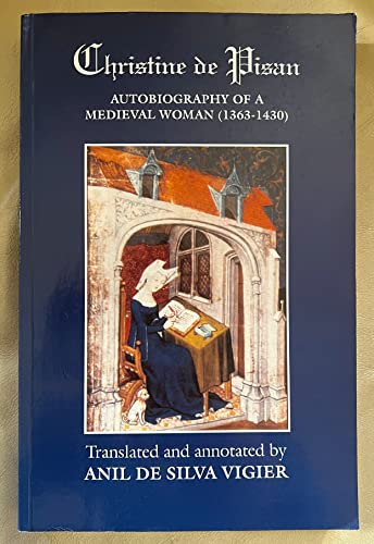 9781861061867: Christine De Pizan: Autobiography of a Medieval Woman, 1363-1430