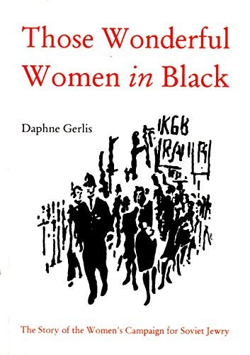 9781861063212: Those Wonderful Women in Black: Story of the Women's Campaign for Soviet Jewry