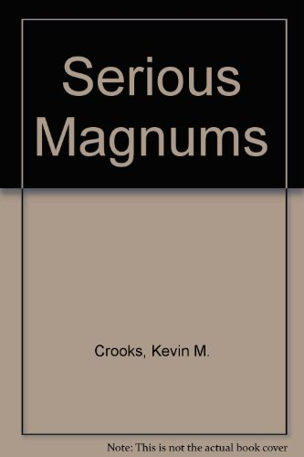 Serious Magnums: Crooks, Kevin M.