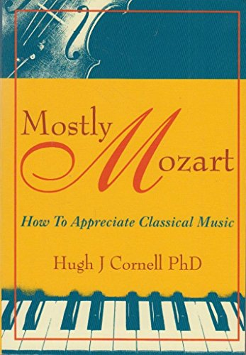 9781861065407: Mostly Mozart: How to Appreciate Classical Music