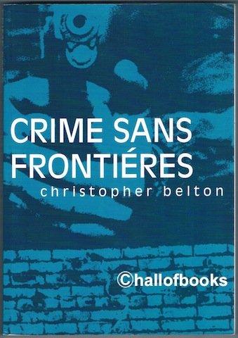 Crime Sans Frontieres: Christopher Belton
