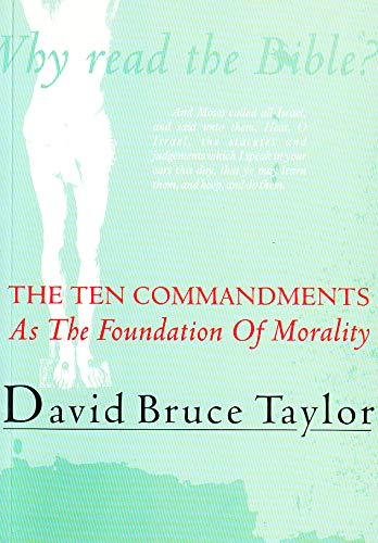 9781861067203: Why Read the Bible?: The Ten Commandments as the Foundation of Morality