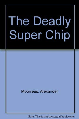 9781861068347: The Deadly Super Chip