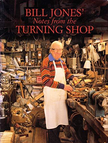 Bill Jones' Notes from the Turning Shop: Jones, Bill
