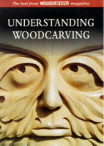9781861080455: Understanding Woodcarving: The Best from Woodcarving Magazine