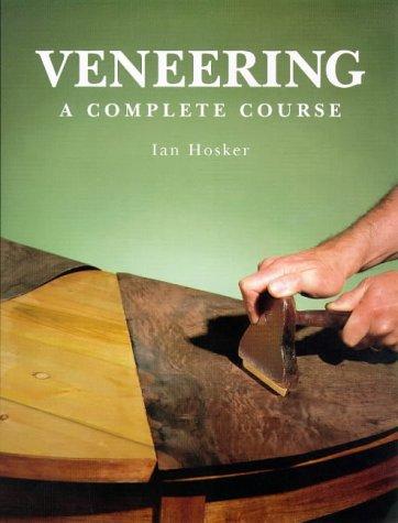 Veneering: A Complete Course: Hosker, Ian