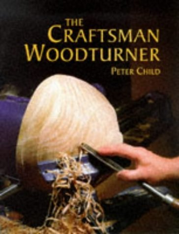 9781861080752: The Craftsman Woodturner (Master Craftsmen)