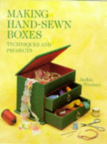 Making Hand-Sewn Boxes: Techniques And Projects