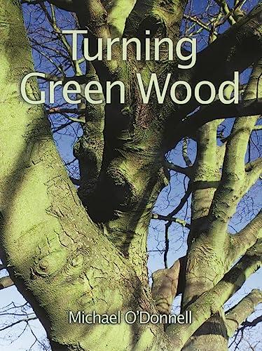 9781861080899: Turning Green Wood