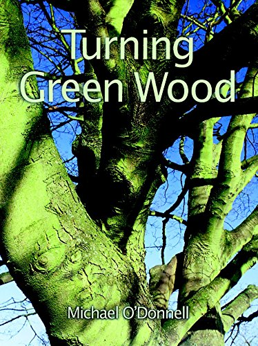 9781861080899: Turning Green Wood