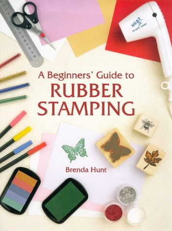 9781861080929: A Beginners' Guide to Rubber Stamping