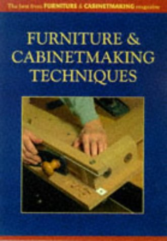 """Furniture Making Techniques for the Wood Craftsman: Furniture and Cabinetmaking"""""""
