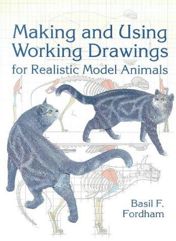 Making and Using Working Drawings for Realistic Model Animal: Fordham, Basil F.; Plodowski, G.