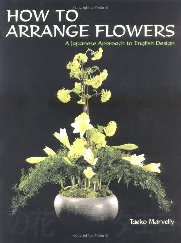 9781861081520: How to Arrange Flowers: A Japanese Approach to English Design
