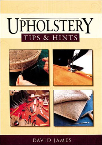 Upholstery Tips and Hints: James, David