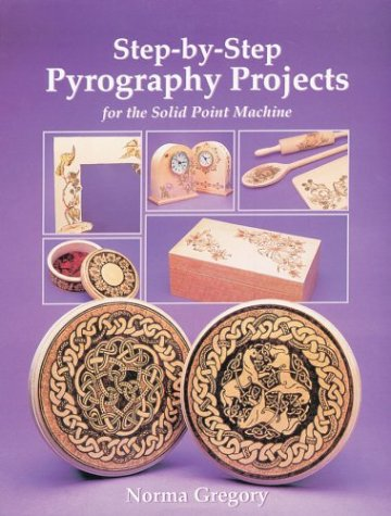 Step-by-Step Pyrography Projects : For the Solid: Norma Gregory