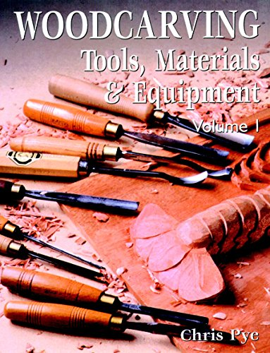 Woodcarving: Tools, Material & Equipment, Volume 1: Chris Pye