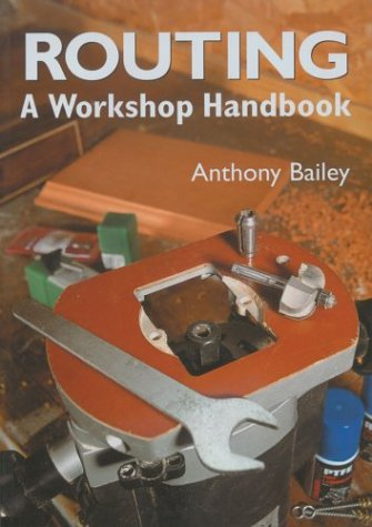 Routing: A Workshop Handbook: Bailey, Anthony