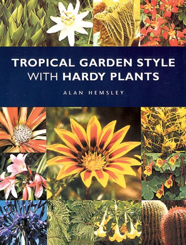 9781861082374: Tropical Garden Style with Hardy Plants