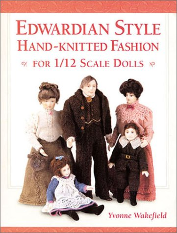 9781861082411: Edwardian Style Hand-Knitted Fashion for 1/12 Scale Dolls