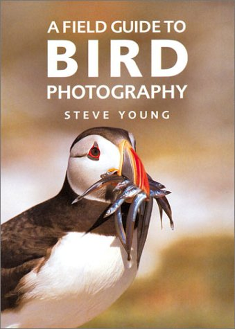 A Field Guide to Bird Photography (1861082525) by Steve Young