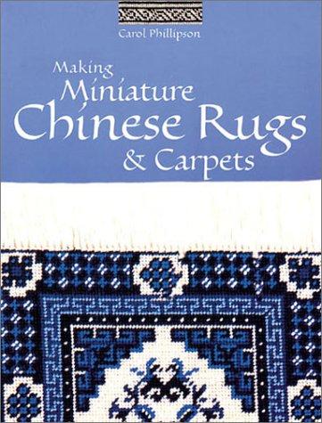 9781861082541: Making Miniature Chinese Rugs & Carpets