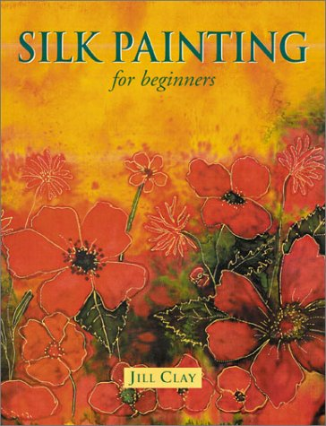 9781861082664: Silk Painting for Beginners