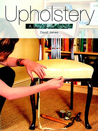 Upholstery: A Beginner s Guide (Paperback): David James