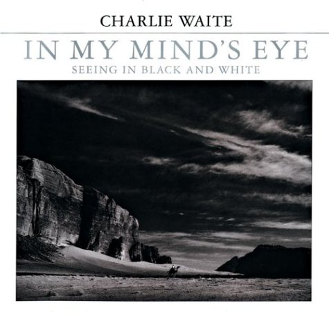In My Mind's Eye: Seeing in Black and White: Waite, Charlie