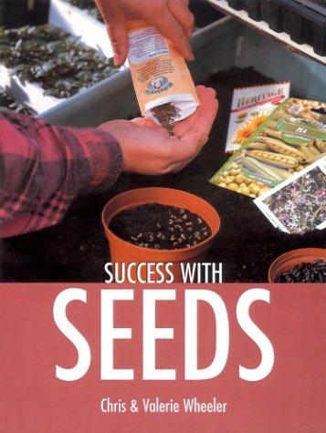 Success with Seeds (Success with Gardening): Wheeler, Chris; Wheeler, Valerie