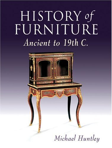 History of Furniture: Ancient to 19th C.