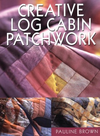 Creative Log Cabin Patchwork (1861083254) by Brown, Pauline
