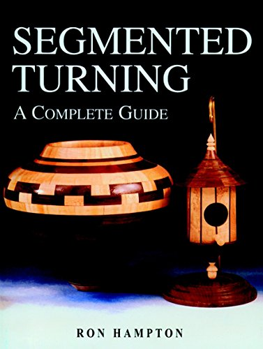 9781861083371: Segmented Turning: A Complete Guide