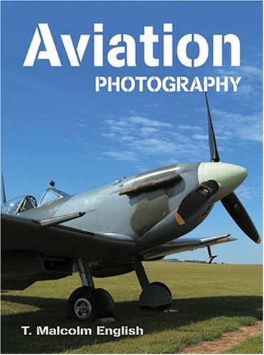 Aviation Photography: English, T. Malcolm