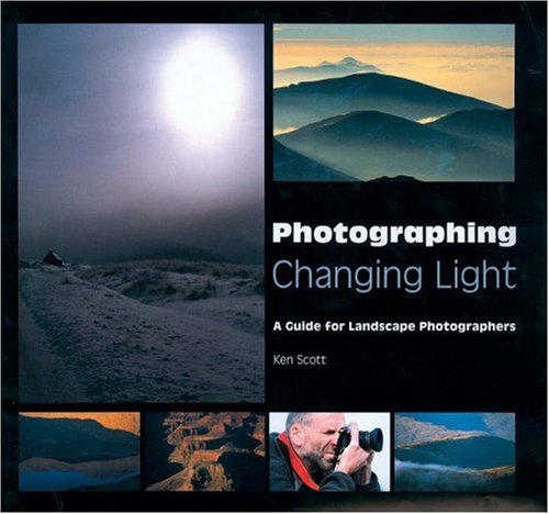 9781861083807: Photographing Changing Light: A Guide for Landscape Photographers