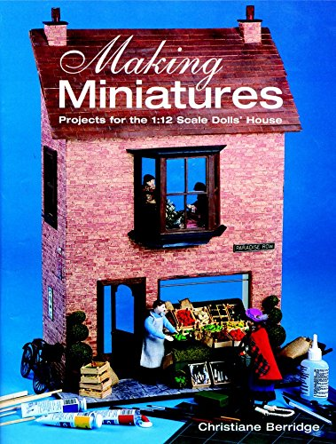 9781861083814: Making Miniatures: Projects for the 1:12 Scale Dolls' House