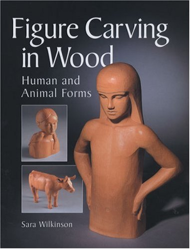 9781861083906: Figure Carving in Wood: Human and Animal Forms