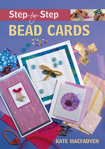 9781861084460: Step-by-Step Bead Cards (Step-By-Step (Guild of Master Craftsman Publications))