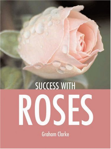 9781861084644: Success with Roses (Success with Gardening)