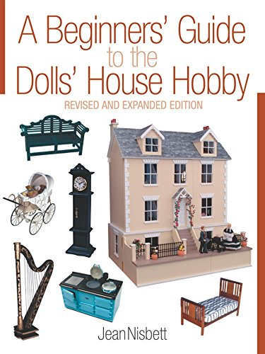 A Beginners' Guide to the Dolls' House Hobby: Revised and Expanded Edition: Nisbett, Jean