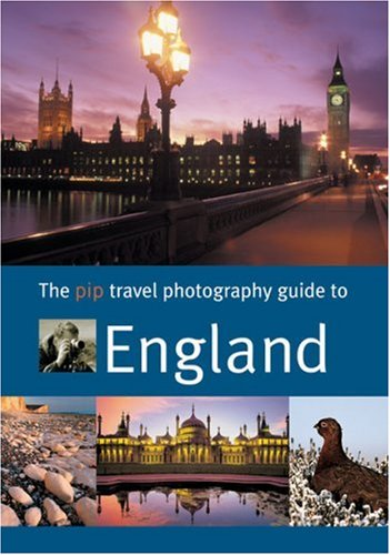 9781861084927: The PIP Travel Photography Guide to England