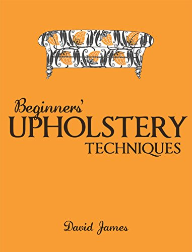 Beginners' Upholstery Techniques: David James