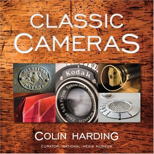 "Classic Cameras 9781861085290 From Colin Harding's highly successful Classic Cameras"" feature, which runs regularly in Black and White Photography magazine, comes a s"