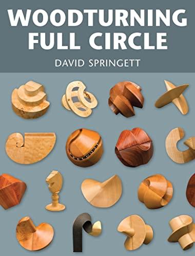 Woodturning Full Circle: Springett, David