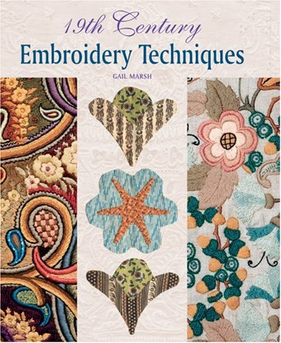 19th Century Embroidery Techniques: Marsh, Gail
