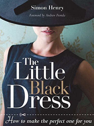 9781861086235: Little Black Dress, The: How to Make the Perfect One for You