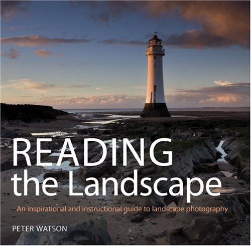 9781861086525: Reading the Landscape: An Inspirational and Instructional Guide to Landscape Photography
